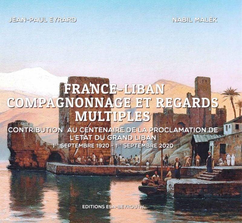 Liban-France: toute la richesse d'une relation pluriséculaire dans un livre