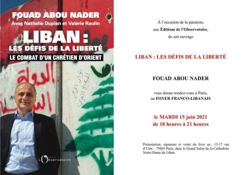 «Liban: les défis de la liberté» de Fouad Abou Nader, un ouvrage tourné vers l'avenir